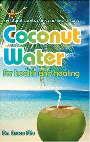 Coconut Water for Health and Healing 9780941599665