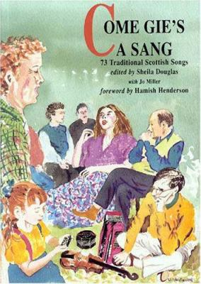 Come Gie's a Sang: 73 Traditional Scottish Songs 9780946868155