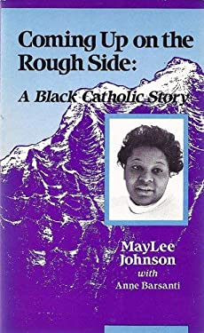 Coming Up on the Rough Side: A Black Catholic Story