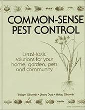 Common-Sense Pest Control: Least-Toxic Solutions for Your Home, Garden, Pets and Community 4227447