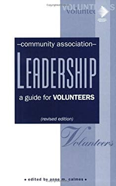 Community Association Leadership: A Guide for Volunteers 9780941301367
