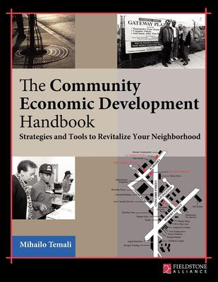 Community Economic Development Handbook: Strategies and Tools to Revitalize Your Neighborhood 9780940069367