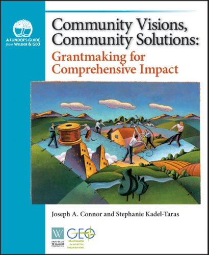 Community Visions, Community Solutions: Grantmaking for Comprehensive Impact 9780940069305