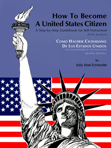 Como Hacerse Ciudadano de Los Estados Unidos: Una Guia Detallada de Auto-Instruccion