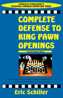 Complete Defense to King Pawn Openings 9780940685918