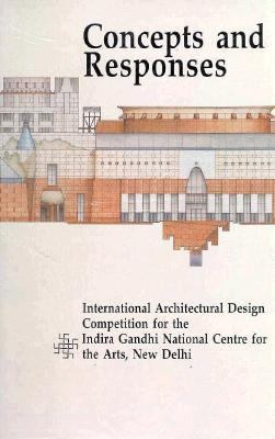 Concepts and Responses: International Architectural Competition for the Indira 9780944142189