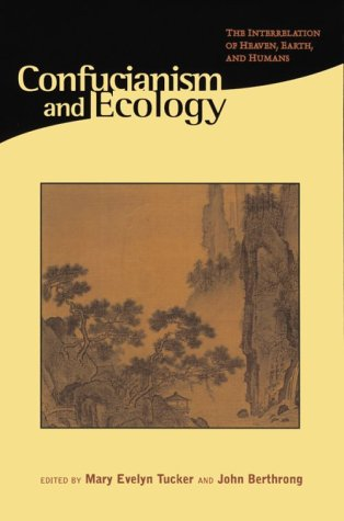 Confucianism and Ecology: The Interrelation of Heaven, Earth, and Humans 9780945454168