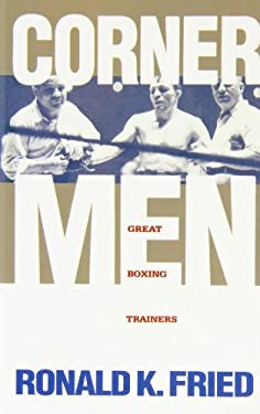 Corner Men: The Great Boxing Trainers 9780941423489