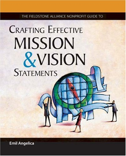 Crafting Effective Mission and Vision Statements 9780940069275