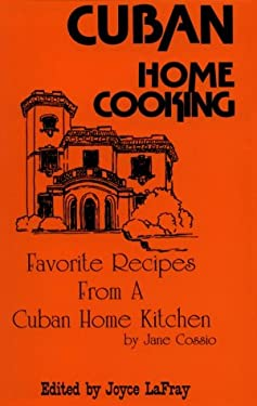 Cuban Home Cooking: Favorite Recipes from a Cuban Home Kitchen 9780942084375