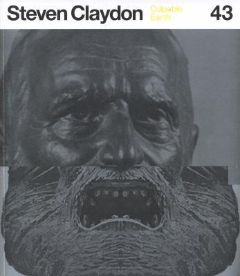 Culpable Earth: Steven Claydon 9780948252334