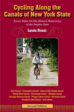 Cycling Along the Canals of New York State: Scenic Rides on the Historic Waterways of the Empire State 9780941950398