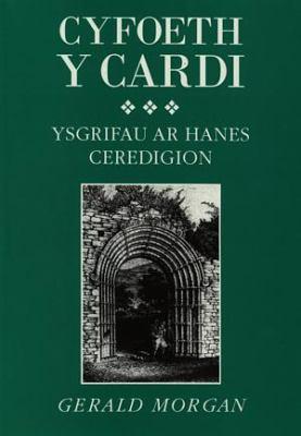 Cyfoeth y Cardi: Ysgrifau AR Hanes Ceredigion 9780948930676