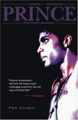 Dance Music Sex Romance: Prince: The First Decade 9780946719648