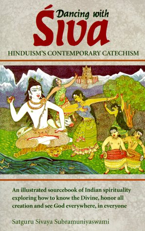 Dancing with Siva: Hinduism's Contemporary Catechism 9780945497974