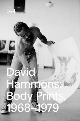 David Hammons: Body Prints, 1968-1979