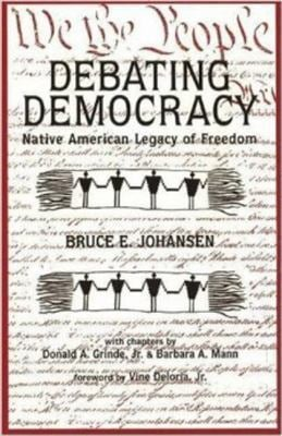 Debating Democracy: Native American Legacy of Freedom