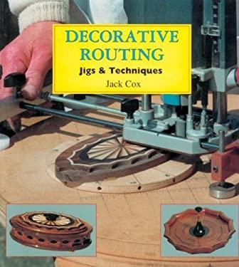 Decorative Routing: Jigs & Techniques 9780941936446