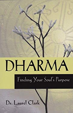 Dharma: Finding Your Soul's Purpose 9780944386347