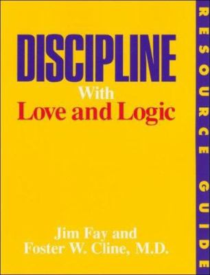 Discipline with Love and Logic: Resource Guide 9780944634479