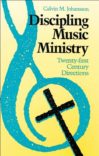Discipling Music Ministry: Twenty-First Century Directions 9780943575520