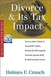 """Divorce & Its Tax Impact: How to Claim """"Head of Household"""" Status, Alimony & Child Support, Innocent Spouse Relief, & Se"""