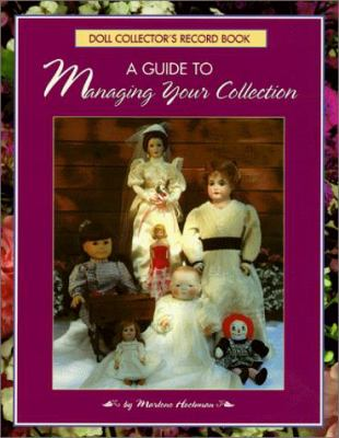 Doll Collector's Record Book: A Guide to Managing Your Collection 9780942620290