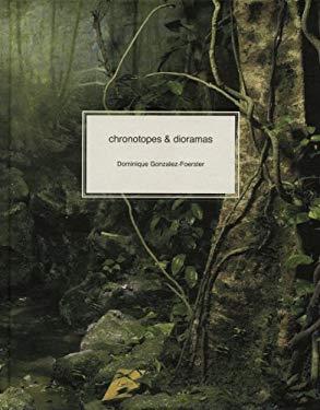 Chronotopes & Dioramas: Atlantic, Desert, Tropics 9780944521571
