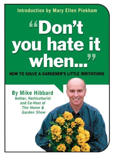Don't You Hate It When...: How to Solve a Gardener's Little Irritations 9780941298414