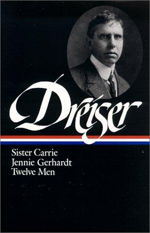 Dreiser: Sister Carrie/Jennie Gerhardt/Twelve Men