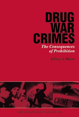 Drug War Crimes: The Consequences of Prohibition 9780945999904