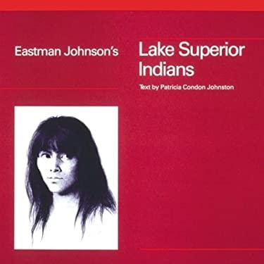 Eastman Johnson's Lake Superior Indians 9780942934304