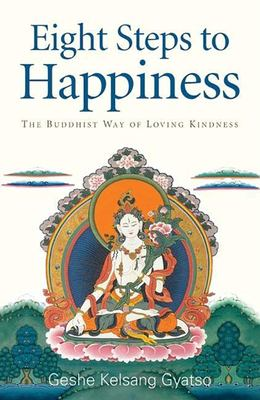 Eight Steps to Happiness: The Buddhist Way of Loving Kindness 9780948006838