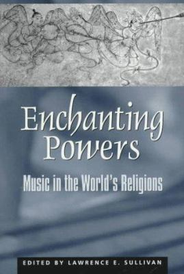 Enchanting Powers: Music in the Worldus Religions 9780945454120