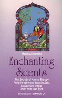 Enchanting Scents (Secrets of Aromatherapy) 9780941524360