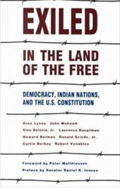 Exiled in the Land of the Free: Democracy, Indian Nations, and the U.S. Constitution 4218852