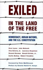 Exiled in the Land of the Free: Democracy, Indian Nations, and the U.S. Constitution 4218822