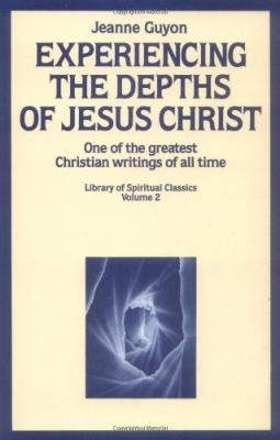 Experiencing the Depths of Jesus Christ 9780940232006