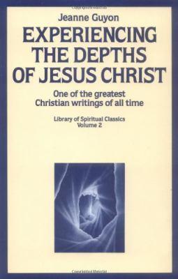 Experiencing the Depths of Jesus Christ - Guyon, Jeanne / Edwards, Gene