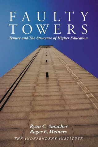 Faulty Towers: Tenure and the Structure of Higher Education 9780945999898
