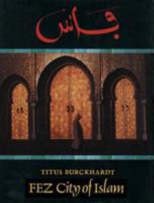 Fez: City of Islam 9780946621170
