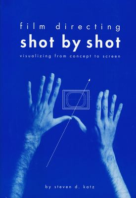 Film Directing Shot by Shot: Visualizing from Concept to Screen 9780941188104