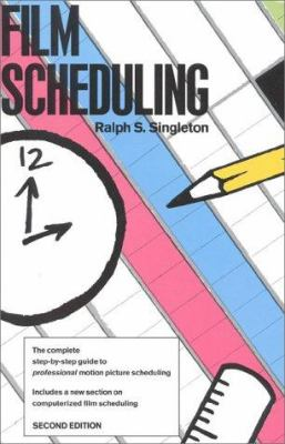 Film Scheduling: Or, How Long Will It Take to Shoot Your Movie? 9780943728391