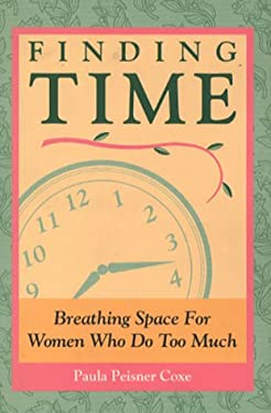 Finding Time: Survival Tips for Women Who Do Too Much 9780942061338