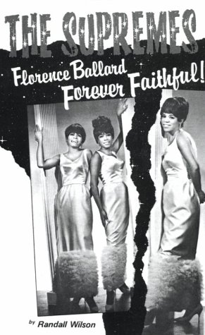 Forever Faithful: A Study of Florence Ballard and the Supremes 9780943485034