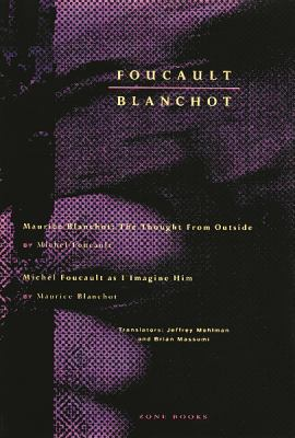 Foucault / Blanchot: Maurice Blanchot: The Thought from Outside and Michel Foucault as I Imagine Him 9780942299021