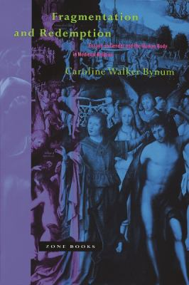 Fragmentation and Redemption: Essays on Gender and the Human Body in Medieval Religion 9780942299625