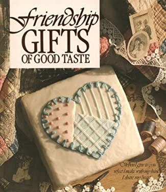 Friendship Gifts of Good Taste 9780942237146
