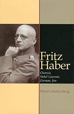 Fritz Haber: Chemist, Laureate, German, Jew