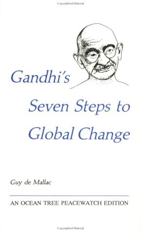 Gandhi's Seven Steps to Global Change: Handbook for Peace in the New Century 9780943734163